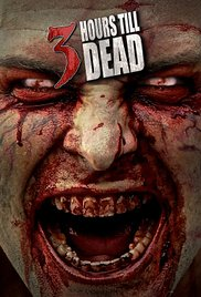 3 HOURS TILL DEAD Release Poster