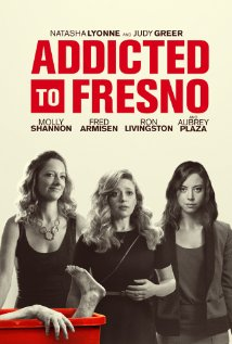 ADDICTED TO FRESNO Release Poster