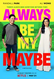 ALWAYS BE MY MAYBE Release Poster