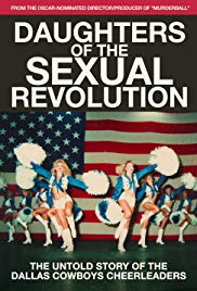 DAUGHTERS OF THE SEXUAL REVOLUTION: THE UNTOLD STORY OF THE DALLAS COWBOYS CHEERLEADERS  Release Poster