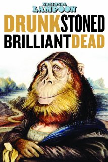 DRUNK STONED BRILLIANT DEAD:THE STORY OF NATIONAL LAMPOON  Release Poster