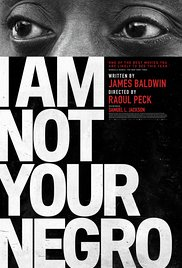 I AM NOT YOUR NEGRO Release Poster