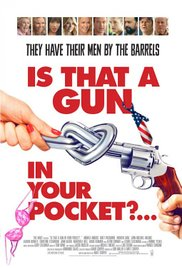 IS THAT A GUN IN YOUR POCKET?...  Release Poster