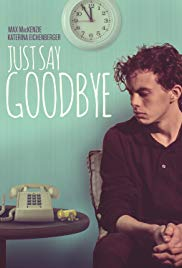 JUST SAY GOODBYE Release Poster