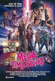 MEGA TIME SQUAD  Release Poster