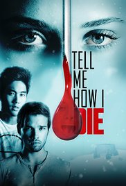 TELL ME HOW I DIE Release Poster