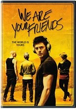 WE ARE YOUR FRIENDS Release Poster