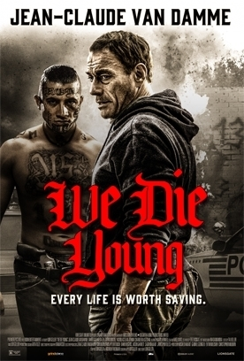 WE DIE YOUNG Release Poster